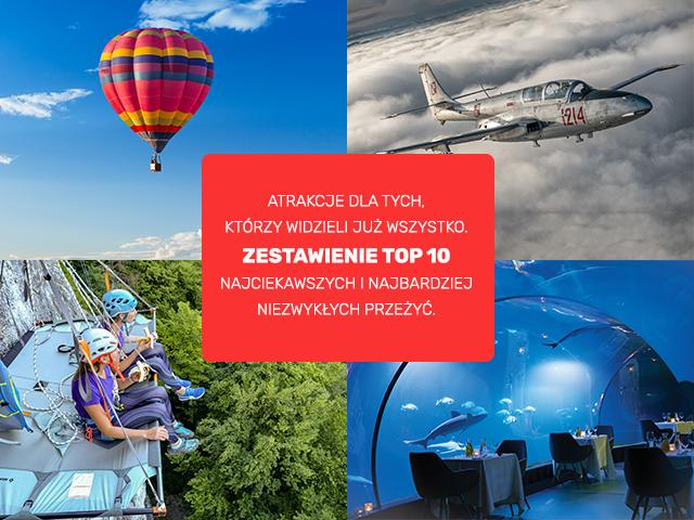Na obrazku TOP 10, 4 atrakcje- lot balonem, noc na skale, podwodna kolacja, lot odrzutowcem - najlepsze pomysły na prezent!